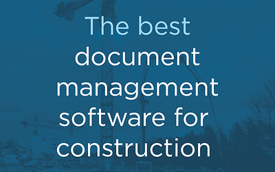 The best document management software for construction