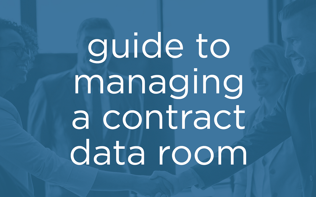 Guide to Managing a Contract Data Room
